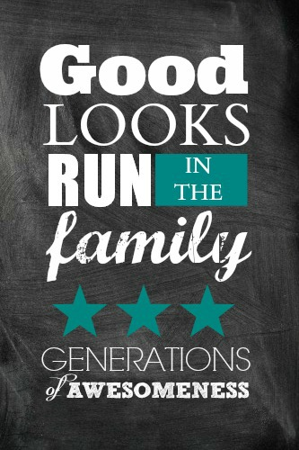 Good Looks Run In The Family Free Printable - SimplyGloria.com