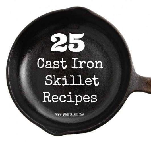 25 Cast Iron Skillet Recipes