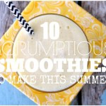 10 Scrumptious Smoothies To Make This Summer with SimplyGloria.com PLUS #giveaway! 1