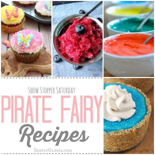 Pirate Fairy Recipes Features from #showstoppersaturday link party with SimplyGloria.com