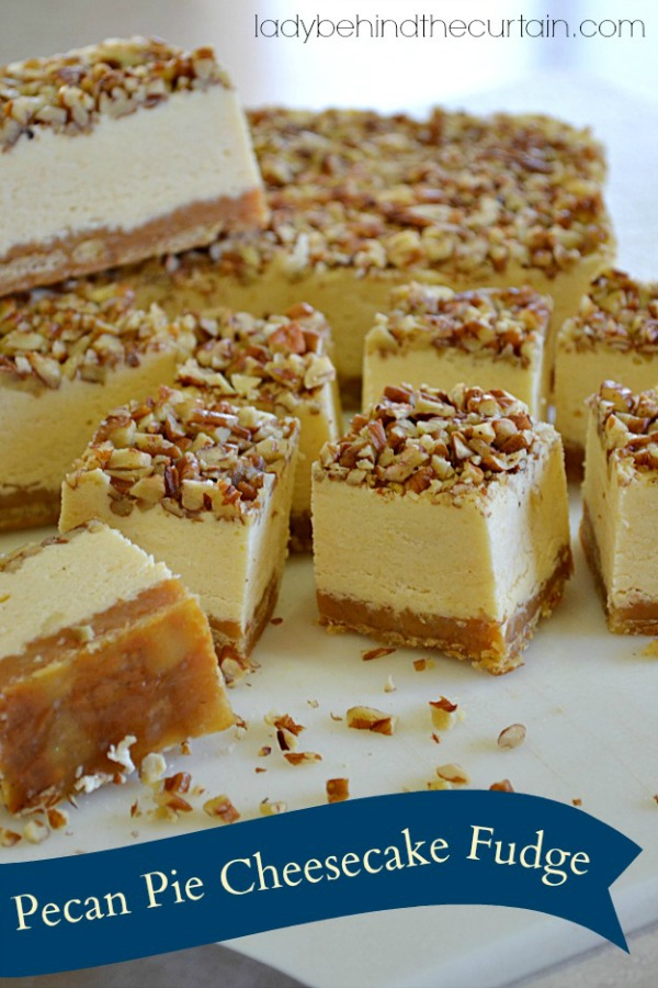 Pecan-Pie-Cheesecake-Fudge-Lady-Behind-The-Curtain-1